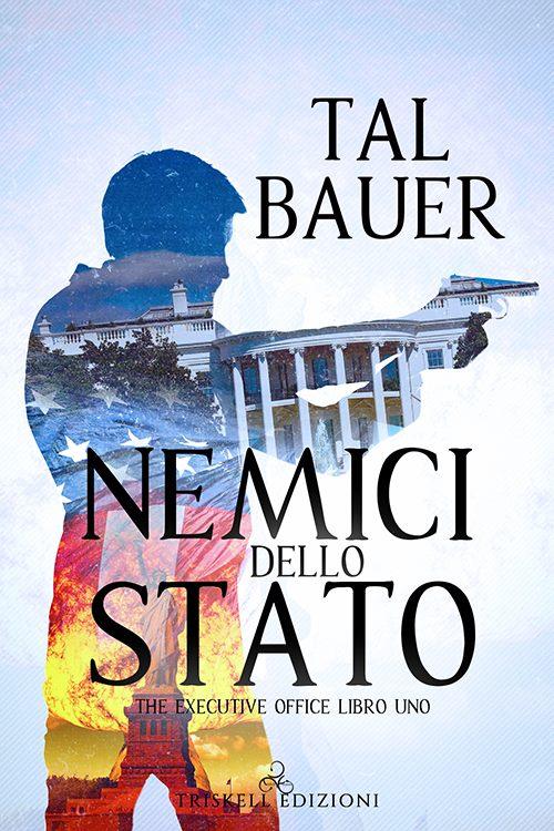 """Recensione: """"Nemici dello stato"""" (Serie The Executive Office #1) di Tal Bauer"""