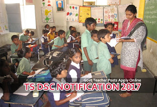 TSDSC Notification 2017, DSC Notification 2017 in TS, Telangana DSC Latest News, TSDSC 2017 Notification,