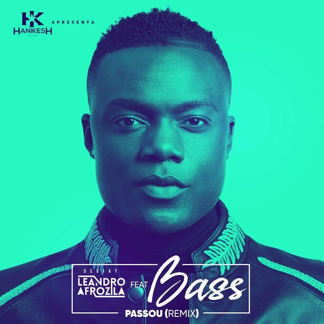 Dj Leandro Afrozila ft. Bass - Passou (Remix) [Download] baixar nova musica descarregar agora 2019