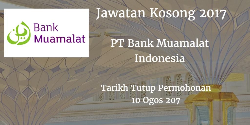 Jawatan Kosong PT Bank Muamalat Indonesia Tbk 10 Ogos 2017