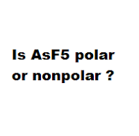 Is AsF5 polar or nonpolar ?