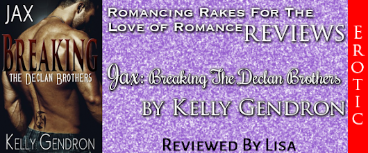 {Lisa #Review} Erotic Romance: JAX: BREAKING THE DECLAN BROTHERS by Kelly Gendron