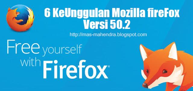 Terbaru Download Mozilla Firefox 50.0.2 Dan 6 Keunggulan pada Mozilla Firefox