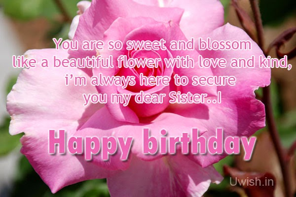 Happy Birthday Sister e greetings and wishes on pink rose, with quotes -i'm here for you