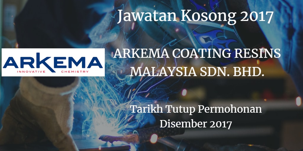 Jawatan Kosong ARKEMA COATING RESINS MALAYSIA SDN. BHD Disember 2017