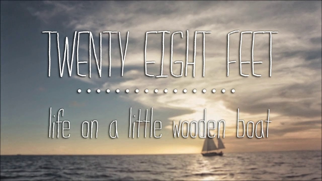 Twenty Eight Feet: life on a little wooden boat - Cortometraje documental