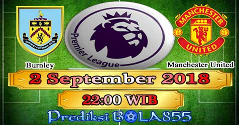 Prediksi Bola855 Burnley vs Manchester United 2 September 2018
