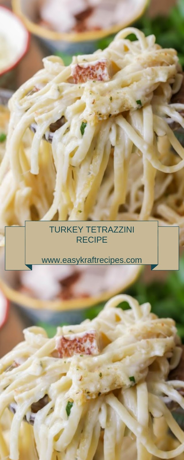 TURKEY TETRAZZINI RECIPE