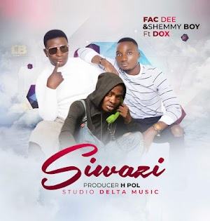 Download Audio | Fac Dee & Shemmy Boy Ft. DOX - Siwazi |