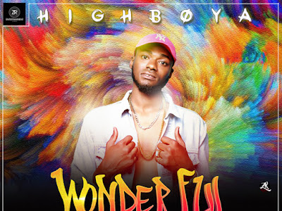[MUSIC]: Highboya - Wonderful (Prod. By Ajimovoix) | @HighBoyaTitus @Badmanzuma
