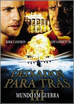 Deixados Para Trás 3: Mundo em Guerra – Dublado (2005)