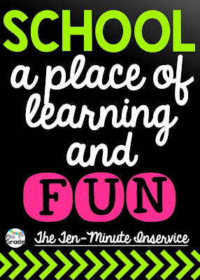 School is FUN!!  School should not be a place that subtends dread, but somewhere they know that they get to spend the day learning and HAVING FUN!!