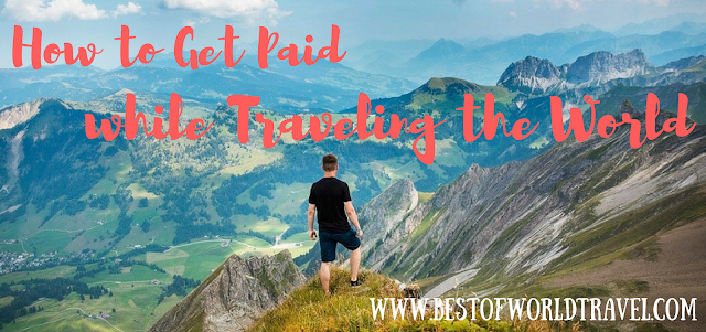 getting paid to travel the world