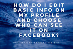 How do I edit basic info on my profile and choose who can see it on Facebook?