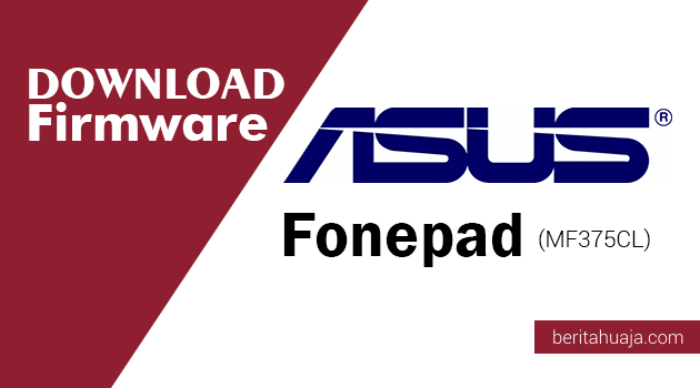 Download Firmware ASUS FonePad (MF375CL)