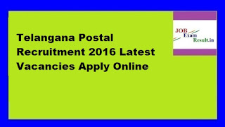 Telangana Postal Recruitment 2016 Latest Vacancies Apply Online