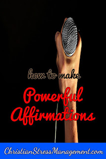 How to make powerful Christian affirmations