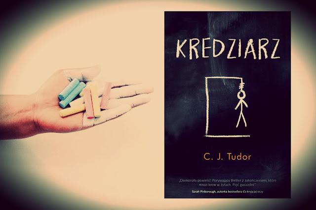 """""""Kredziarz"""" C.J. Tudor [PRZEDPREMIEROWO]"""