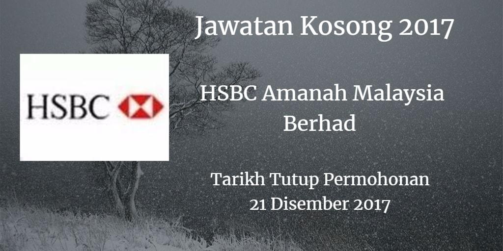 Jawatan Kosong HSBC Amanah Malaysia Berhad 21 Disember 2017