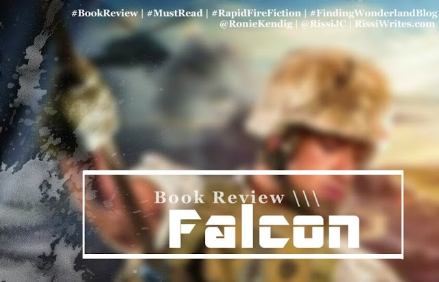 Book Review | Falcon by Ronie Kendig, an action packed military read at its finest! This text is © Copyright 2011-2016 Rissi JC and first appeared on Finding Wonderland (Dreaming Under the Same Moon), RissiWrites.com