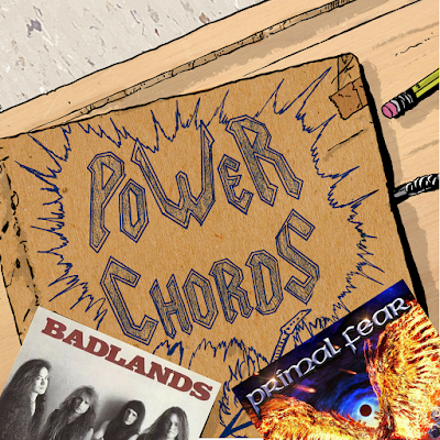 Power Chords Podcast: Track 24--Badlands and Primal Fear