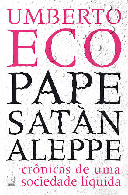 Pape Satàn aleppe crônicas de uma sociedade líquida - Umberto Eco