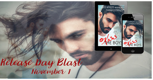Release Day Blast: KISS THE BOYS by Diana Downey