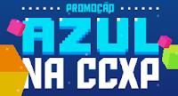 Promoção Azul na CCXP azulnaccxp.com.br
