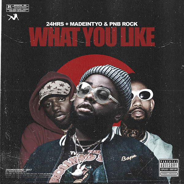 24hrs - What You Like (feat. PnB Rock & MadeinTYO) - Single Cover