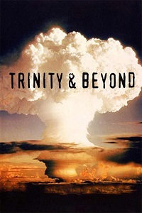 Watch Trinity and Beyond: The Atomic Bomb Movie Online Free in HD