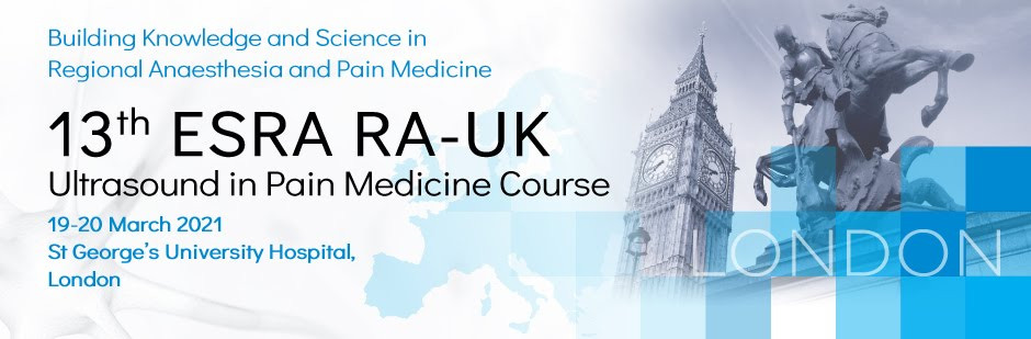 ESRA RA-UK ULTRASOUND IN PAIN MEDICINE LONDON UNITED KINGDOM 19-20 MARCH 2021