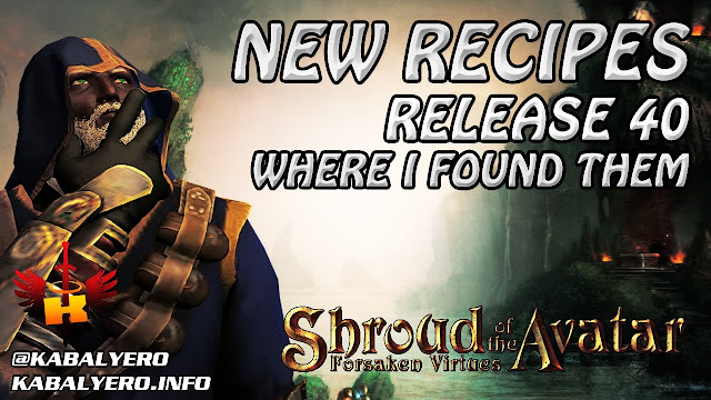 New Recipes, Release 40, Where I Found All Of Them 💰 Shroud Of The Avatar