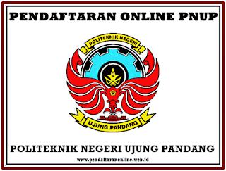 Pendaftaran Mahasiswa Baru Politeknik Negeri Ujung Pandang  Pendaftaran Online PNUP 2019/2020 (Politeknik Negeri Ujung Pandang)