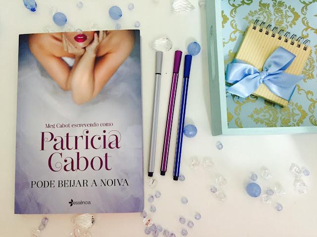 [Resenha] Pode beijar a noiva | Patricia Cabot @planetalivrosbr