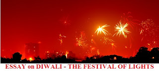 ESSAY ON DIWALI - THE FESTIVAL OF LIGHTS