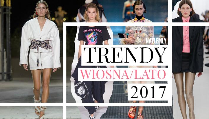 TRENDY WIOSNA/LATO 2017 | FASHION