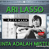 Lirik Lagu Cinta Adalah Misteri - Ari Lasso