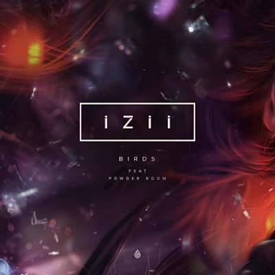"IZII Drops New Single ""Birds"" ft. The Powder Room"