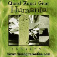 Chord Kunci Gitar HUMANIA TERSERAH Lirik Lagu