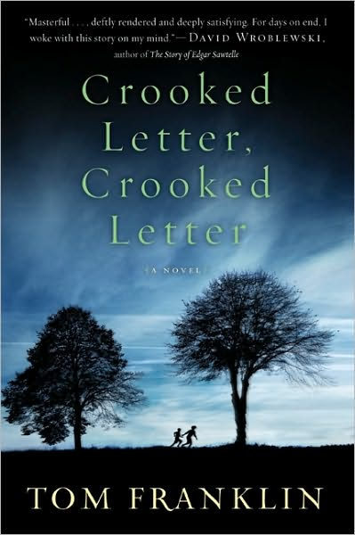 Memphis Reads Book Review CROOKED LETTER CROOKED LETTER by Tom Franklin
