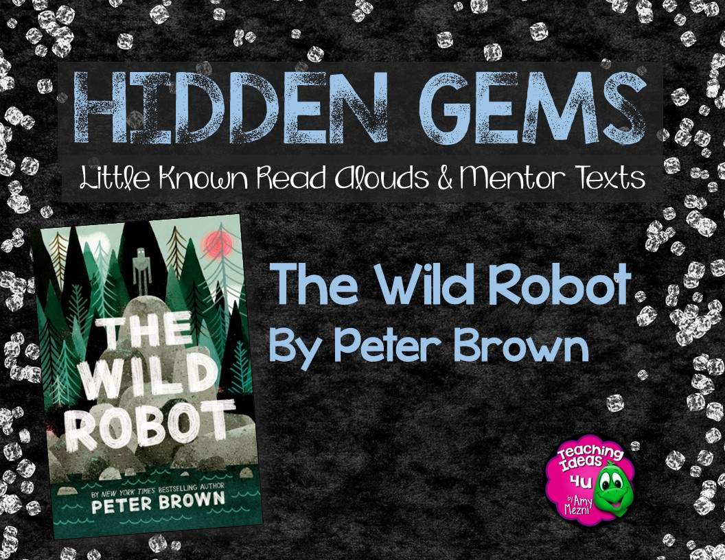 Hidden Gems: The Wild Robot - Teaching Resources and Lesson Plans -  Teaching Ideas 4U by Amy Mezni [ 816 x 1056 Pixel ]
