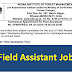 Field Assistant Recruitment    Indian Institute of Forest Management