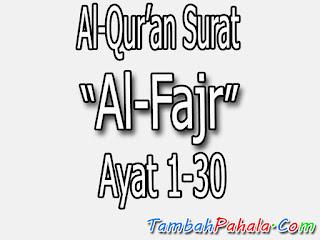 Bacaan Surat Al-Fajr, Al-Qur'an Surat Al-Fajr, terjemahan Surat Al-Fajr, arti Surat Al-Fajr, Latin Surat Al-Fajr, Arab Surat Al-Fajr, Surat Al-Fajr
