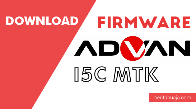 Download Firmware Advan I5C MEDIATEK MT6737M
