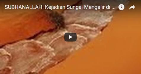 VIDEO: Aliran Sungai Mendadak Muncul Di Padang Pasir Tandus, Benarkah Tanda Akhir Zaman?