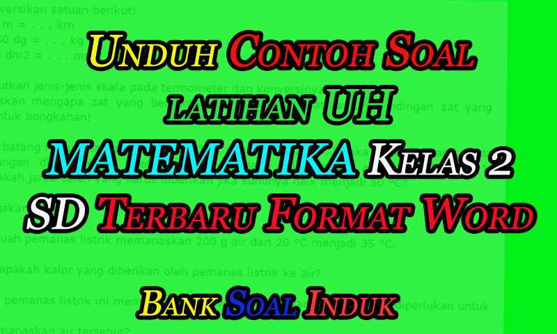 Download Contoh Soal UH Matematika Kelas 2 SD format Word