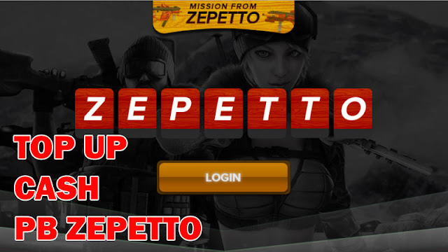 Cara Top Up Cash Point Blank Zepetto/PB Zepetto Dengan Mudah