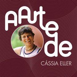 Cássia Eller – A Arte De Cássia Eller (2004) CD Completo