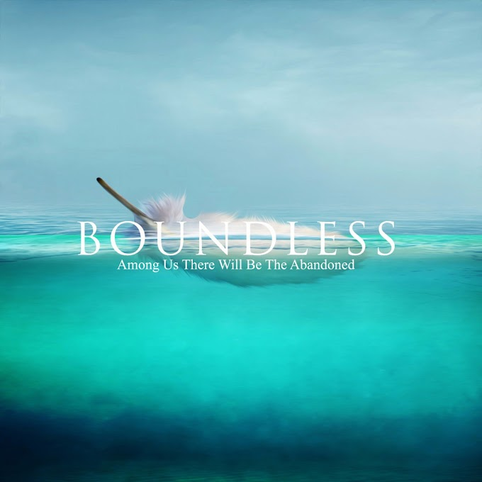 Boundless - Among Us There Will Be The Abandoned [EP] (2018)