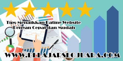 Tips Menaikkan Rating Website Dengan Cepat dan Mudah